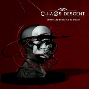 Chaos Descent- When life -5